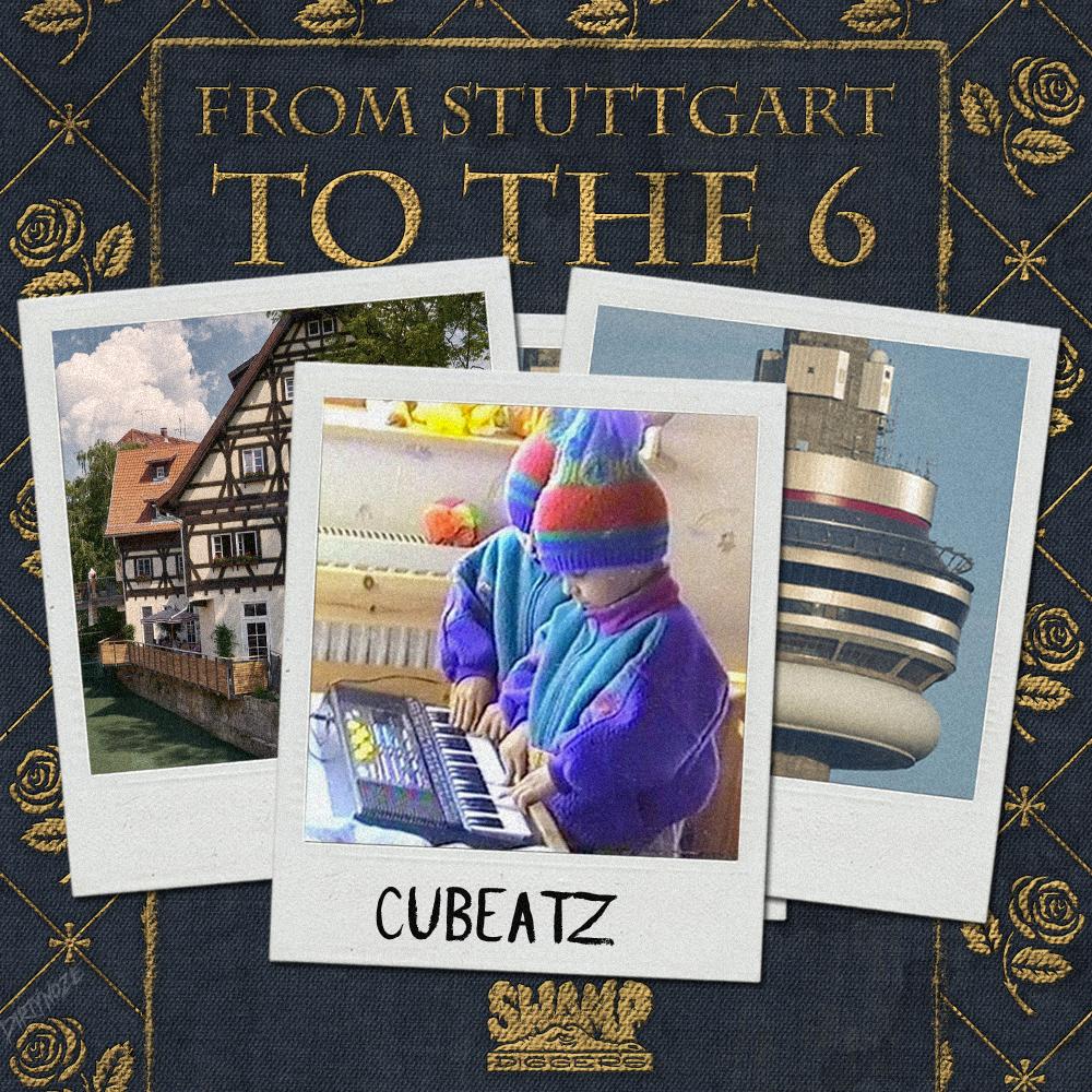 Cubeatz : From Stuttgart To The 6 - SwampDiggers